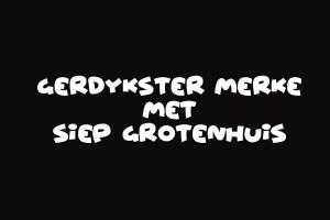 Gerdykster Merke met Siep Grotenhuis
