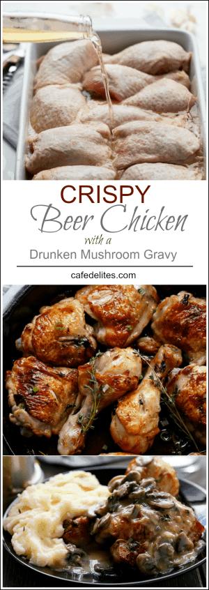 Crispy Beer Chicken with Drunken Creamy Mushroom Gravy   https://cafedelites.com
