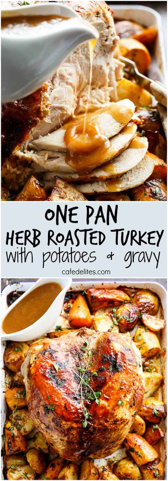 One Pan Juicy Herb Roasted Turkey & Potatoes, with a flavourful gravy made with only 3 ingredients, just in time for Thanksgiving menu planning! | https://cafedelites.com