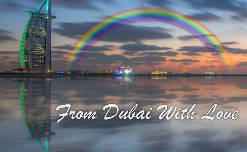 From Dubai with Love…