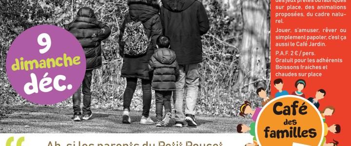 CAFE DES FAMILLES – dimanche 9 décembre