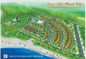 Bà Rịa – Vũng Tàu: Thu hồi dự án Khu biệt thự biển Long Hải