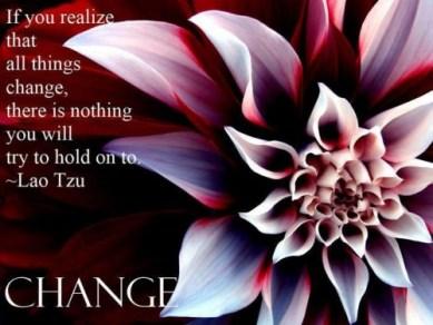 Change -Lao Tzu