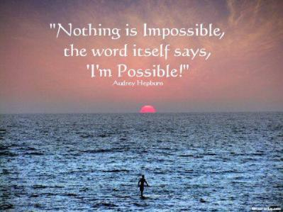 Nothing-is-impossible-the-word-itself-says-Im-possible