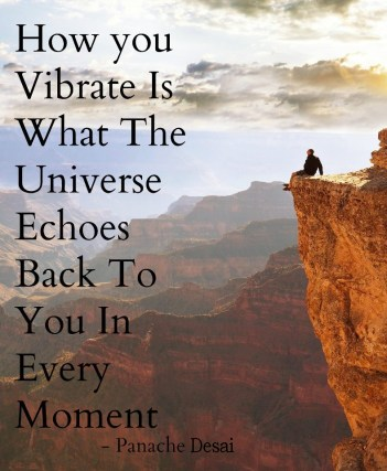 Universe echoes what you vibrate