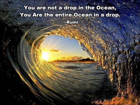 You are ocean in a drop