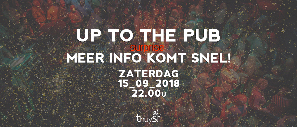 20180915-up-to-the-pub-info-volgt-thuys-feestweek-hillegom