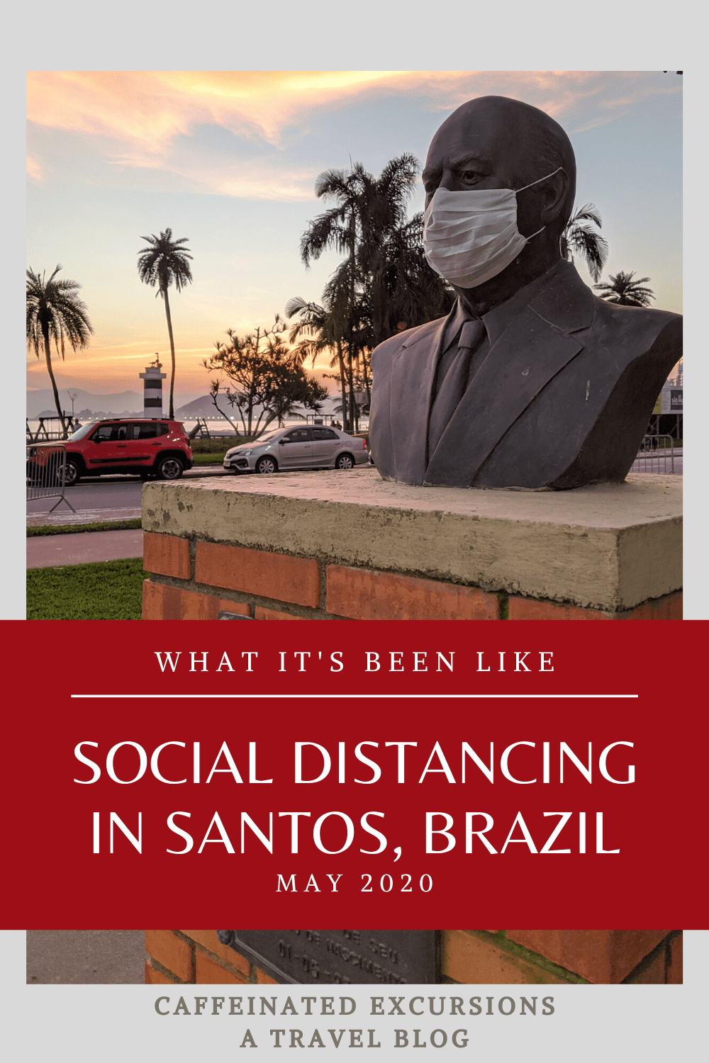 Check out this post to learn about what it's been like #SocialDistancing in #Santos, #SaoPaulo, #Brazil! #SãoPaulo #SPBrazil #SPBrasil #SP #Brasil #SouthAmerica #TravelBlog #TravelBlogs #TravelBlogger #TravelBloggers #AmericanAbroad #AmericansAbroad #Quarantine #COVID19 #Pandemic #WearAMask #LivingThroughHistory #FlattenTheCurve #SantosBrazil #SantosBrasil #SãoVicente #SãoVicenteBrazil #SãoVicenteBrasil #SãoVicenteSãoPaulo #SãoVicenteSP #SaoVicenteSaoPaulo #Brasil2020 #TravelRestrictions