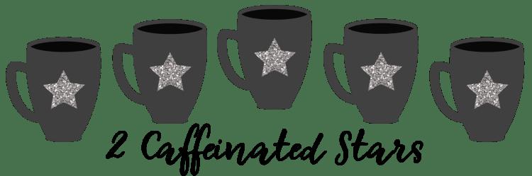 2 Caffeinated Stars