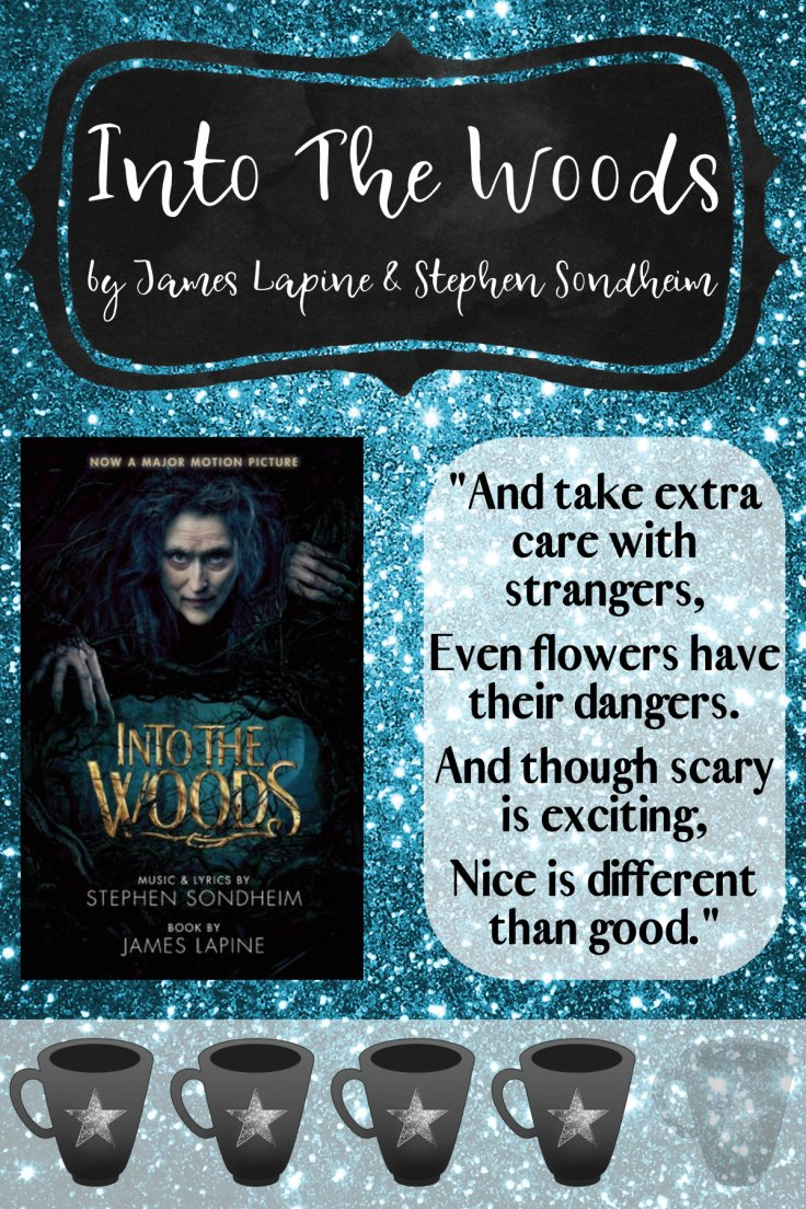 """Cover of book alongside the quote  """"And take extra care with strangers, Even flowers have their dangers.  And though scary is exciting, Nice is different than good."""" - Into the Woods by James Lapine & Stephen Sondheim"""