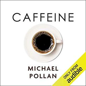 Cover of Caffeine by Michael Pollan