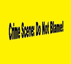 "Crime Scene Tape with the words ""Crime Scene: Do Not Blame"" printed on it."
