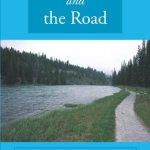 The River and The Road: A Journey of Redemption by Arthur Young