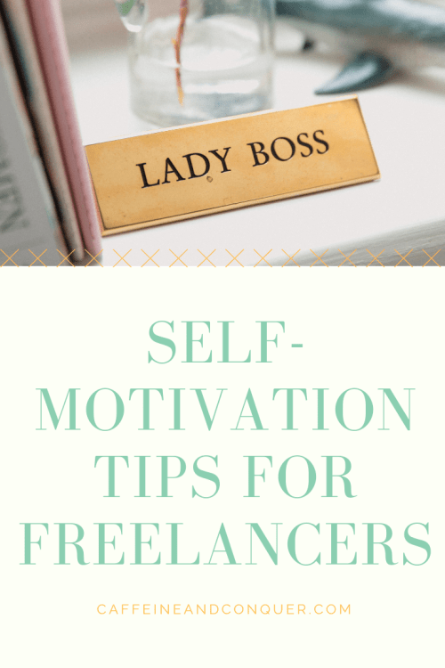 "A pinnable image with a photograph and text. The photograph is a label with the words ""Lady Boss"" and the text overlay says ""Self-Motivation Tips for Freelancers""."