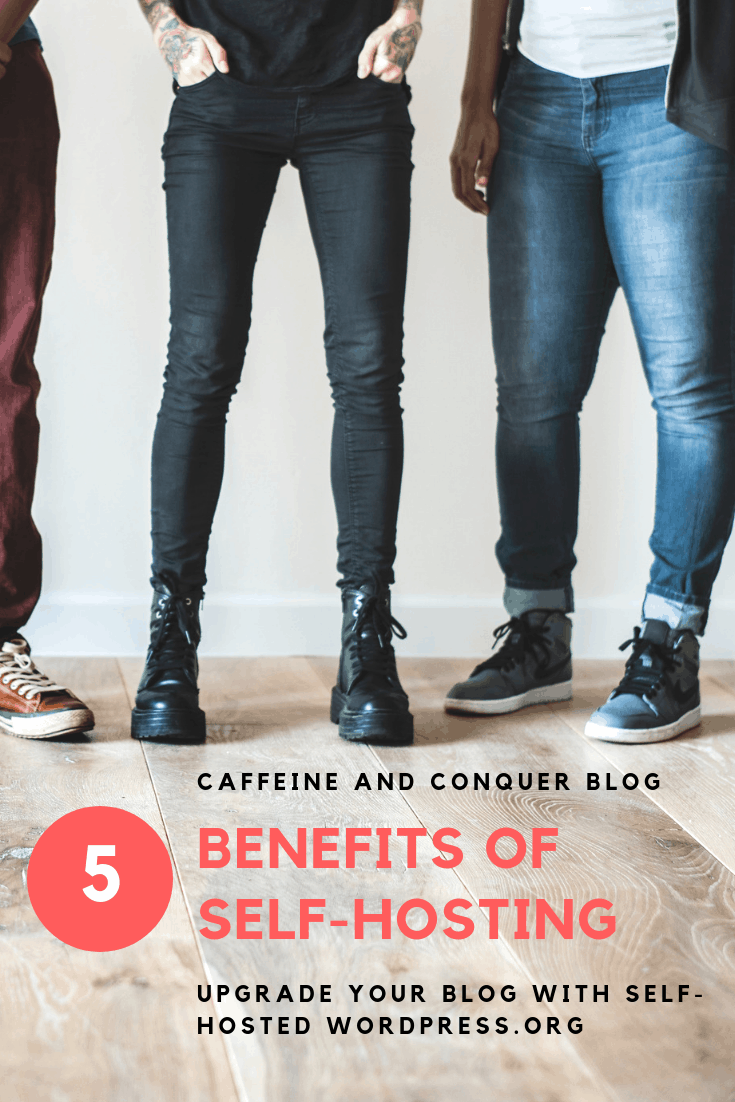 "A pinnable image of a group of people standing and the text ""Caffeine and Conquer blog; 5 Benefits of Self-Hosting; Upgrade Your Blog With Self-Hosted WordPress.org"""