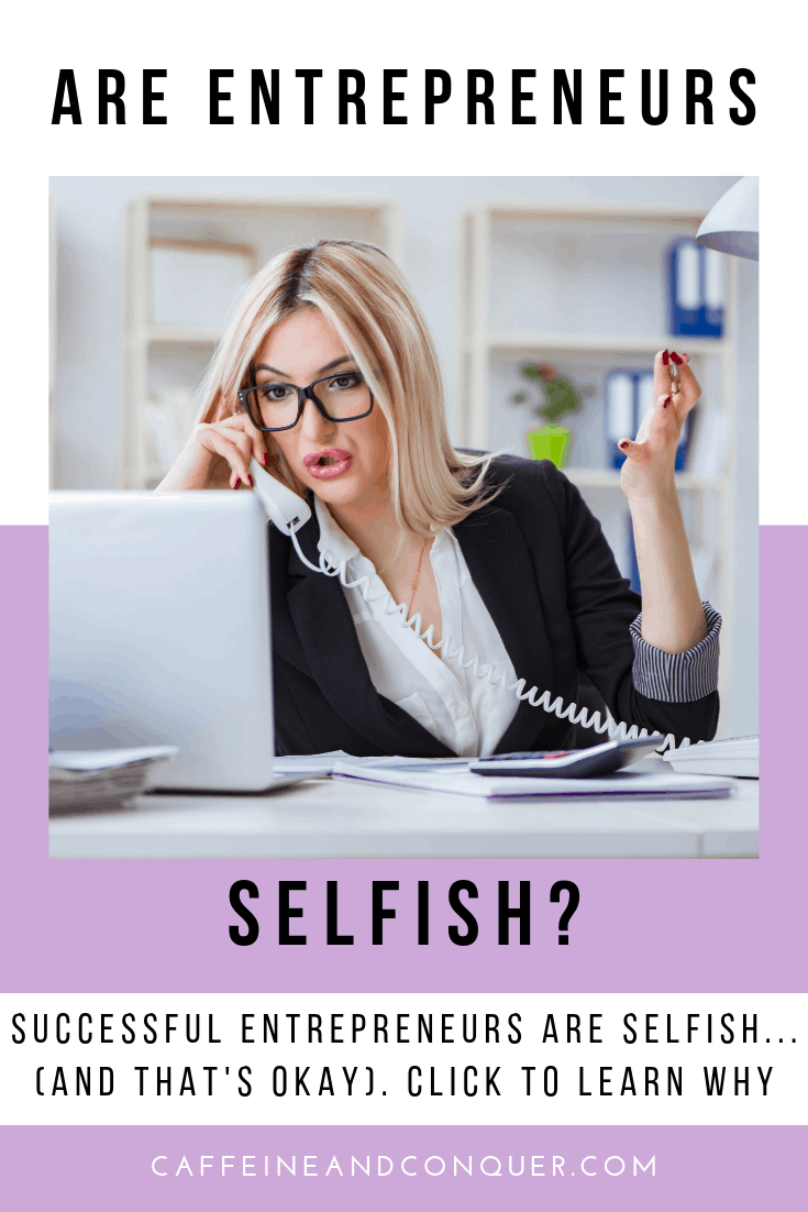 """A pinnable image: """"Are Entrepreneurs Selfish?"""", a photograph of a woman in an office suite talking on the phone"""