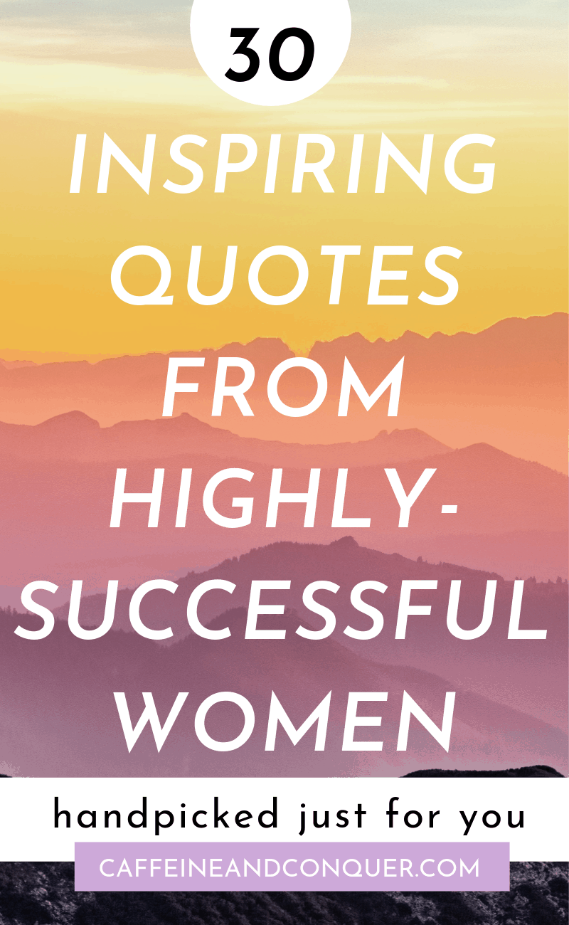 """A pinnable image: 30 Inspiring Quotes From Highly-Successful Women"""""""