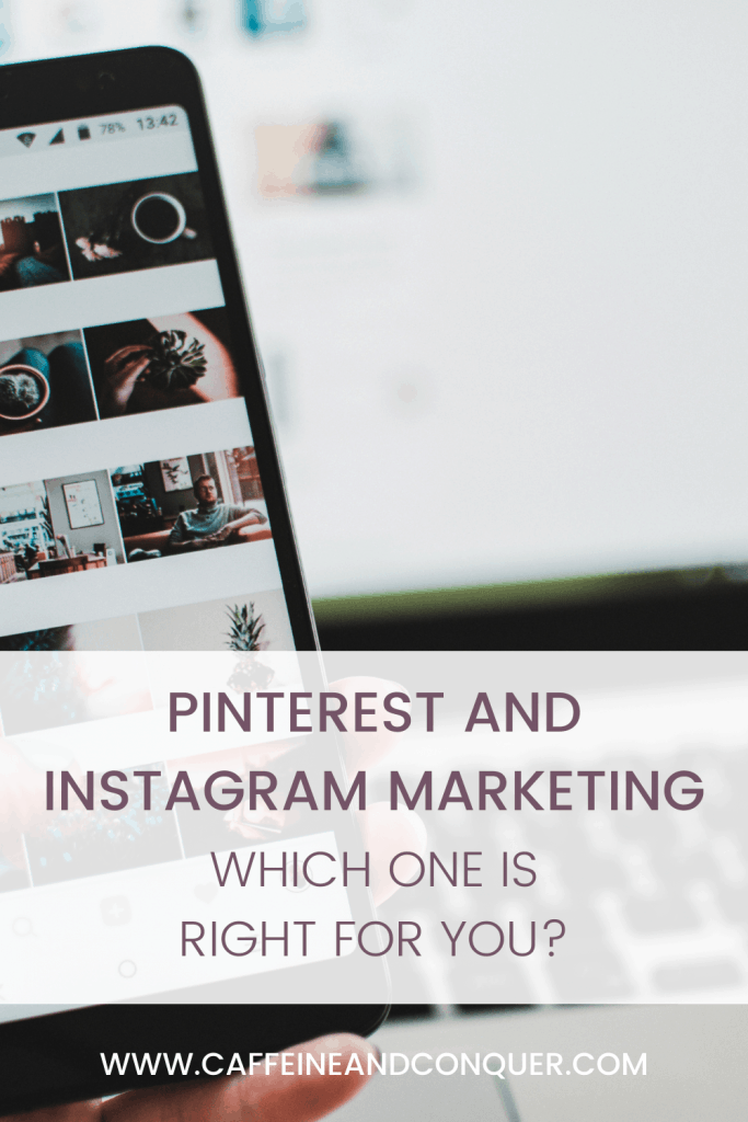 Pinterest and Instagram Marketing: Which One Is Right For You?