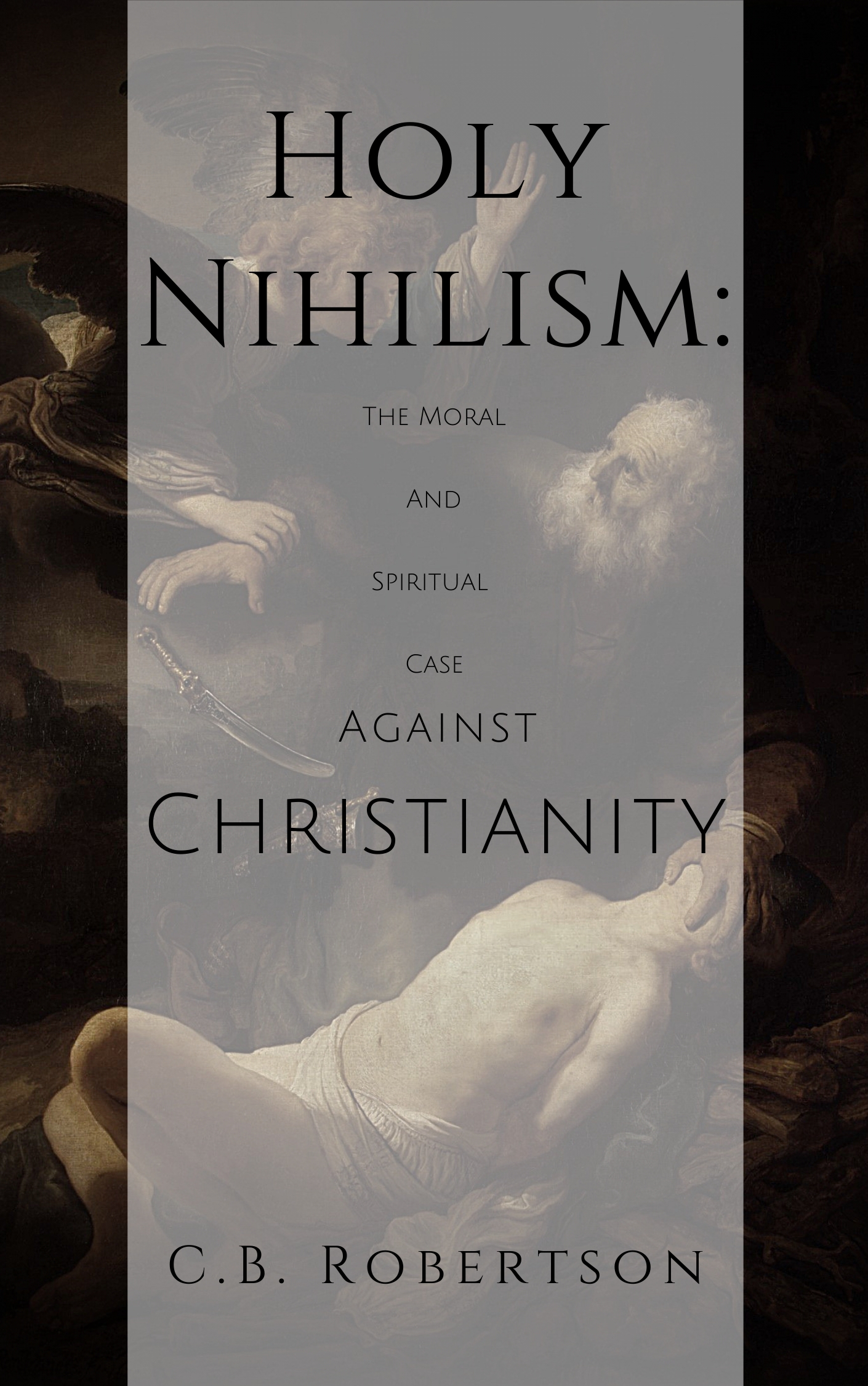 NEW: Holy Nihilism Published on Kindle