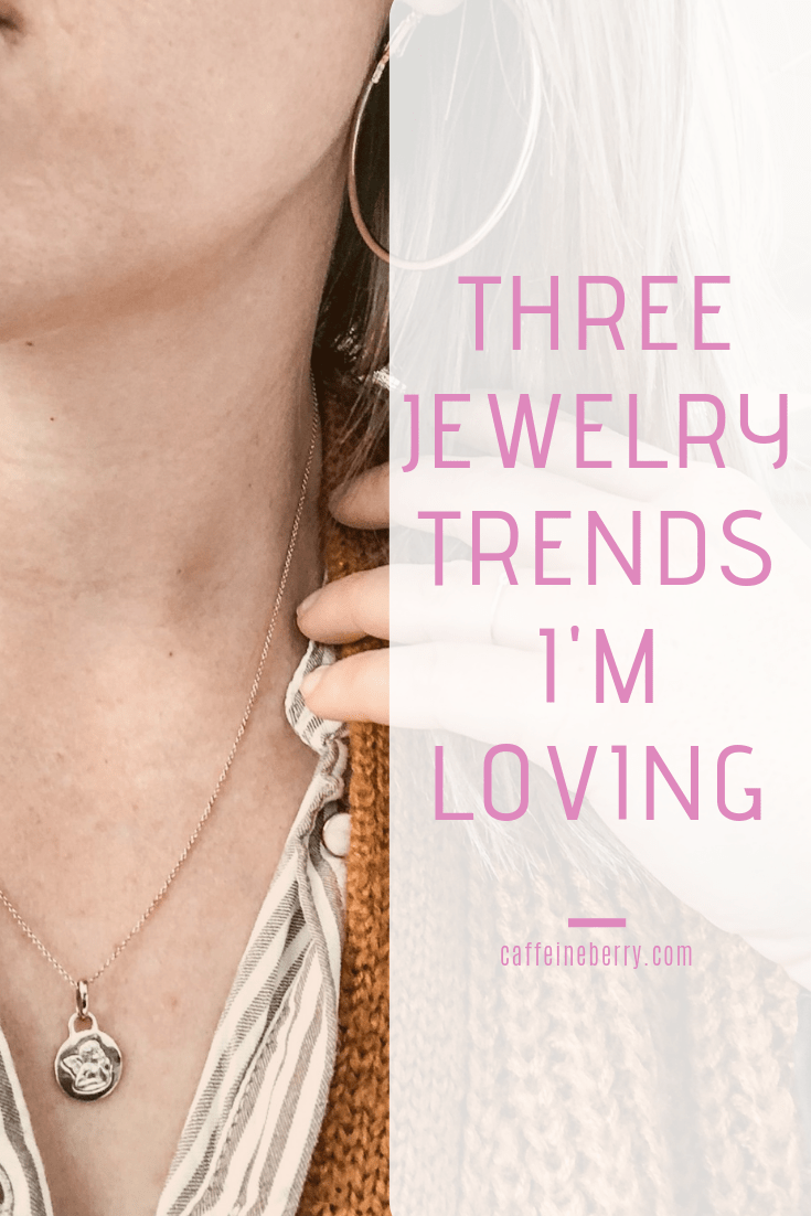 Three Jewelry Trends I'm Loving Lately