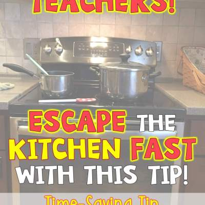 Escape the Kitchen FAST with this Time Saving Tip