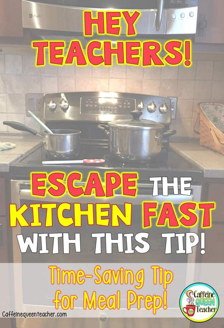 Time Saving Cooking Tip for Teachers!