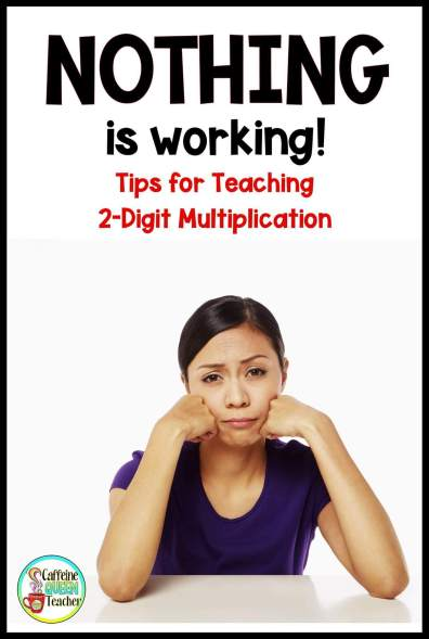 how to teach multi-digit multiplication when nothing is working