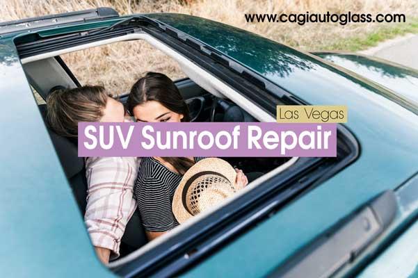 SUV Sunroof repair Las Vegas