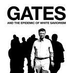 Bill Gates and the Epidemic of White Saviorism