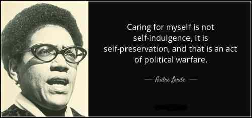 Herb for resistance quote-caring-for-myself-is-not-self-indulgence-it-is-self-preservation-and-that-is-an-act-audre-lorde-45-67-08