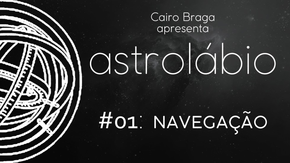 astrolábio #01: navegação