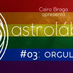 astrolábio #03: orgulho