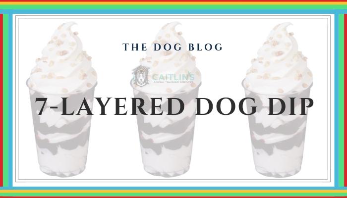 7-layer dog dip