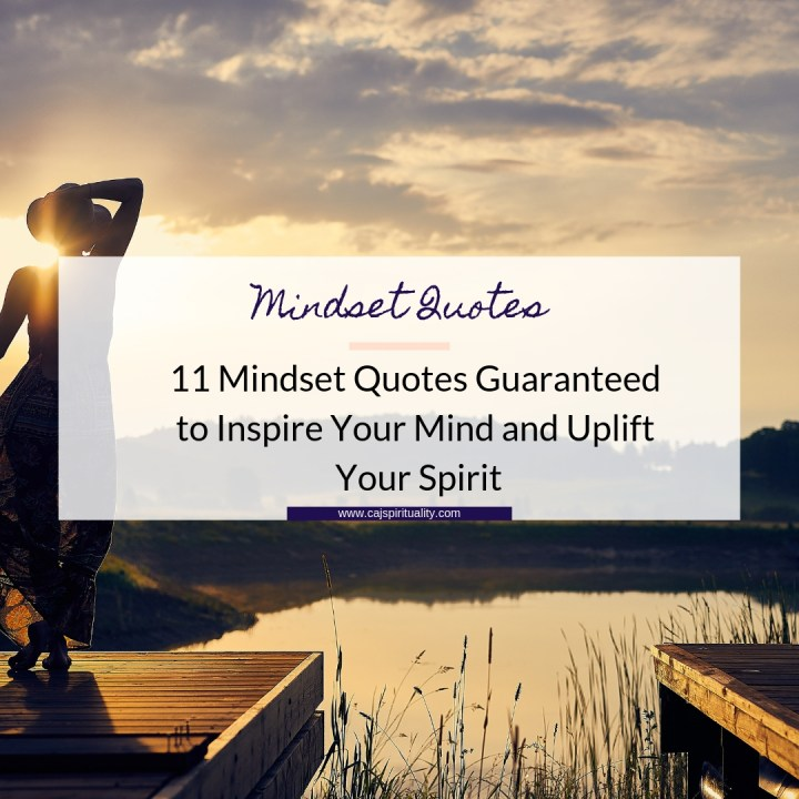 Mindset Quotes: 11 Mindset Quotes Guaranteed to Inspire Your Mind and Uplift Your Spirit