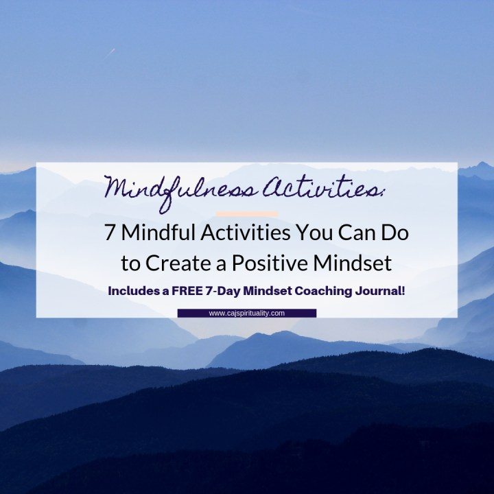 Mindfulness Activities: 7 Mindful Activities You Can Do to Create a Positive Mindset