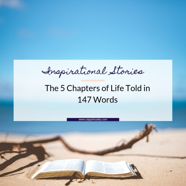 Inspirational Stories: The 5 Chapters of Life Told in 147 Words