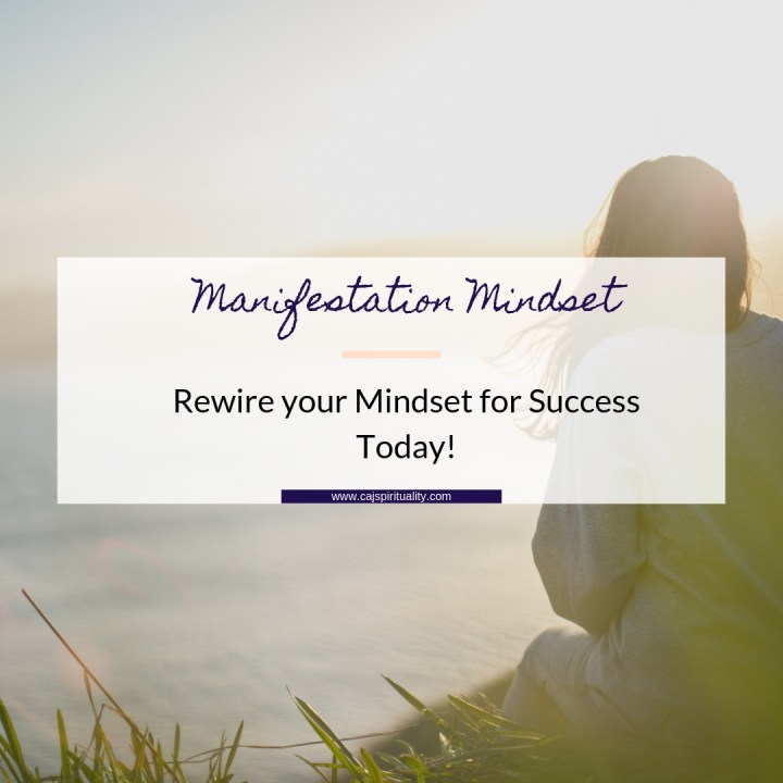 Manifestation Mindset: Rewire Your Mindset for Success