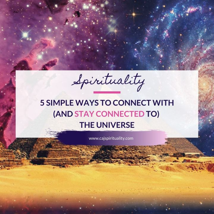 5 Simple Ways to Connect With (and Stay Connected to) The Universe