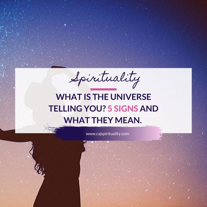 What is the Universe Telling You? 5 Signs from the Universe and What They Mean