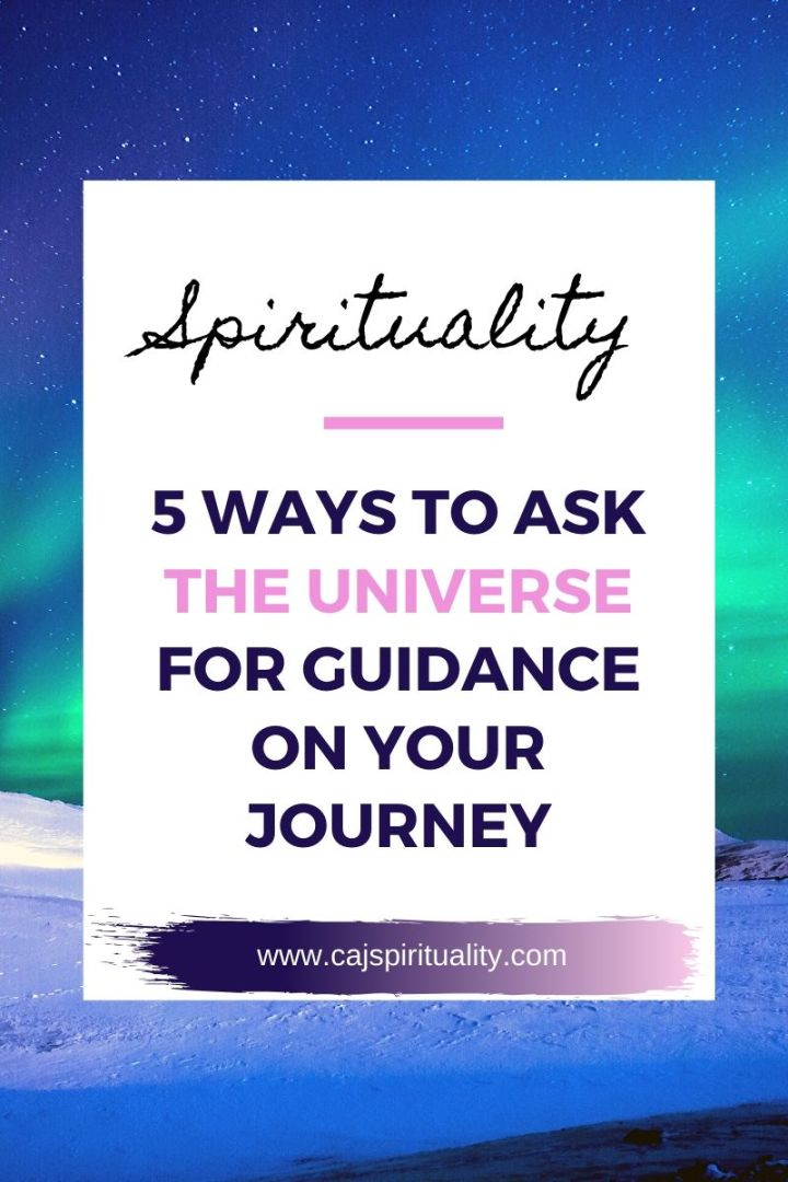 5 Ways to Ask the Universe For Guidance