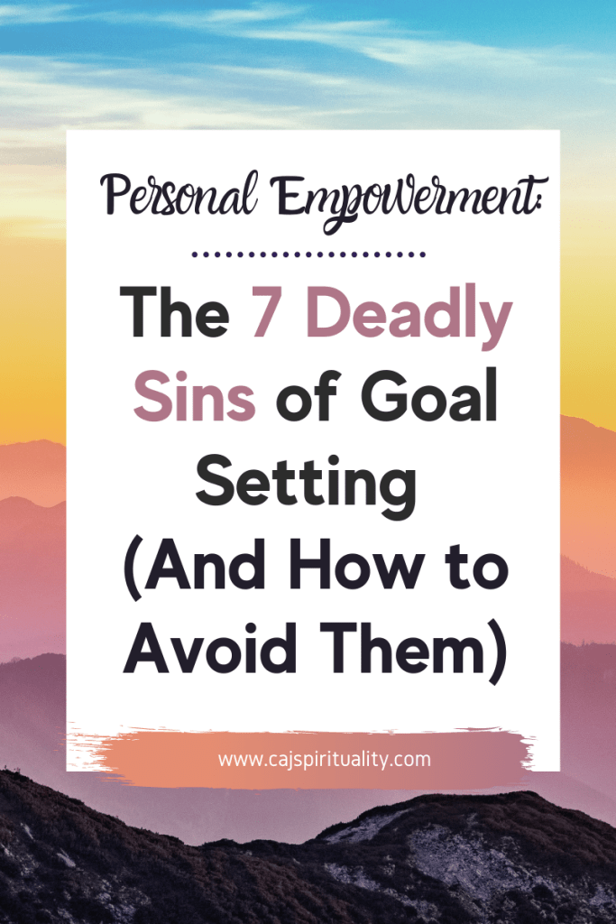 7 Deadly Sins of Goal Setting