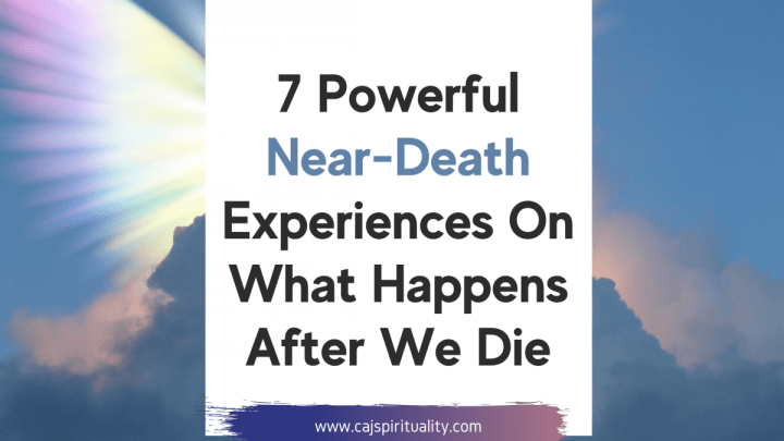 7 Powerful Near-Death Experiences On What Happens After We Die