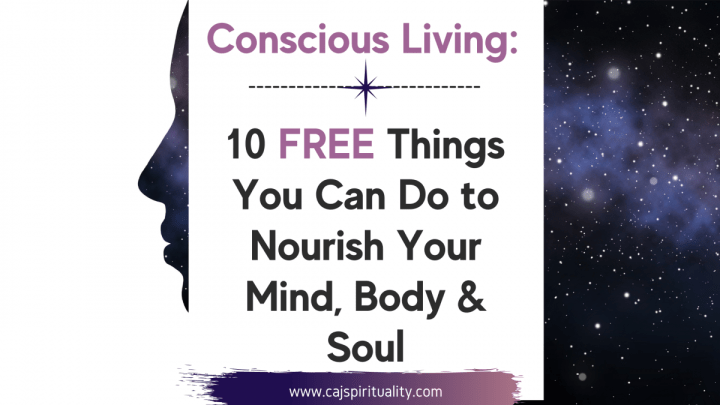 Conscious Living: 10 Free Things You Can Do to Nourish Your Mind, Body & Soul