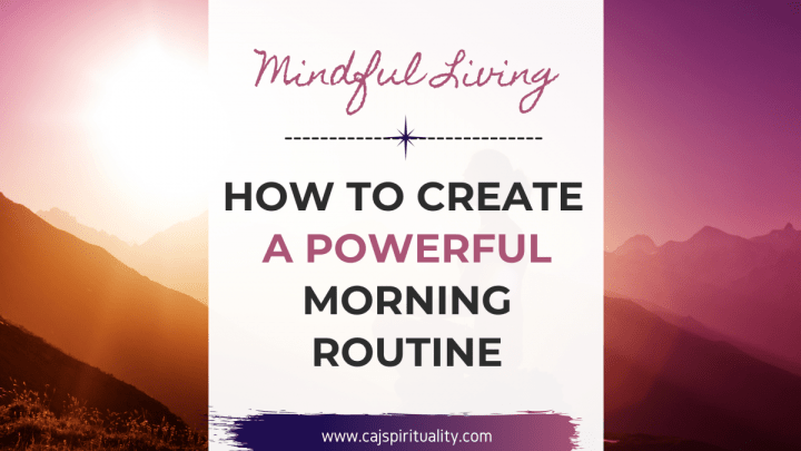 How to Create a Powerful Morning Routine