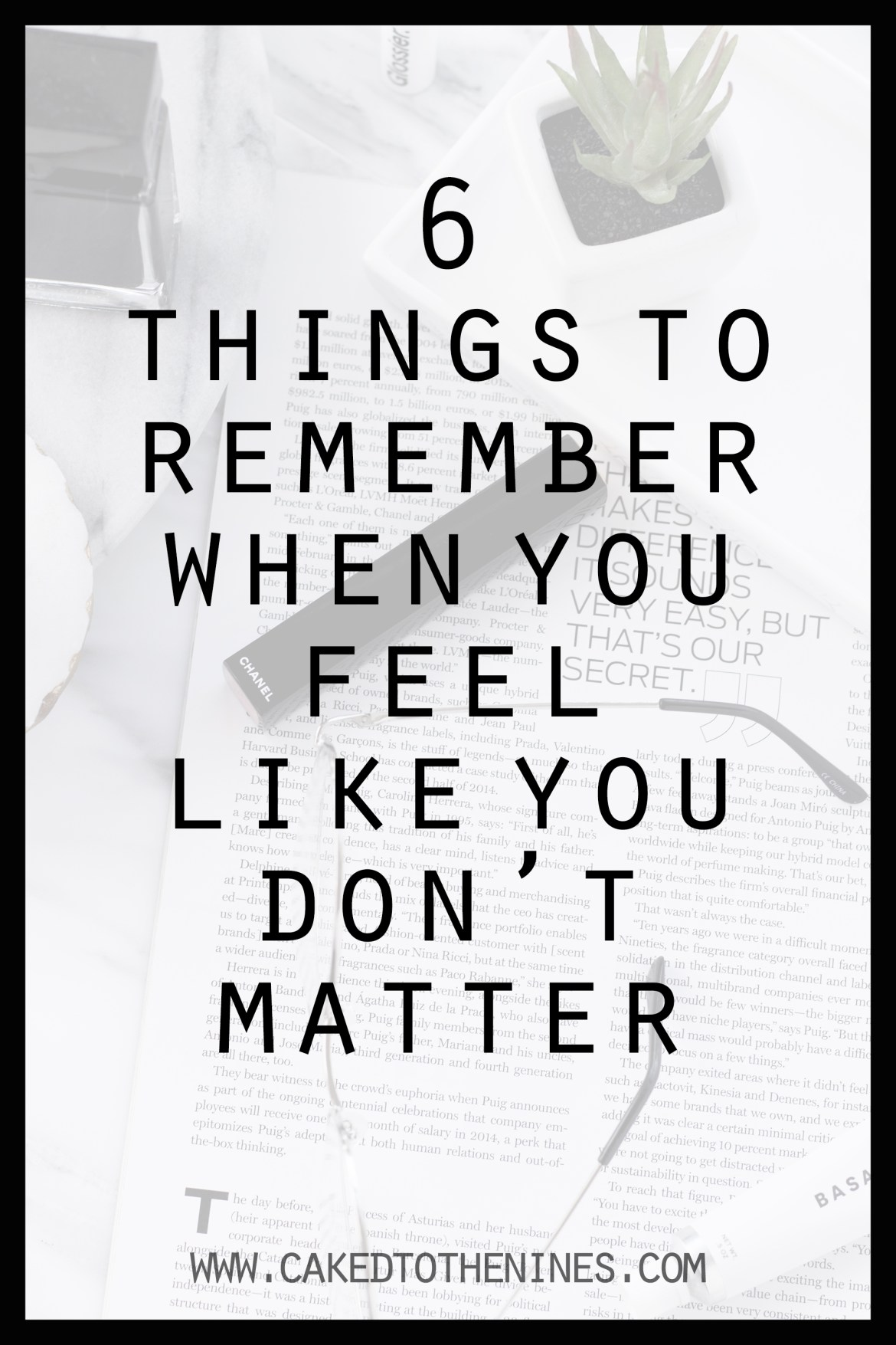 Let's Talk | 6 Things To Remember When You Feel Like You Don't Matter