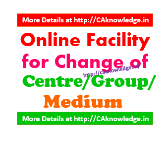 Online Facility for Change of Centre, Group, Medium