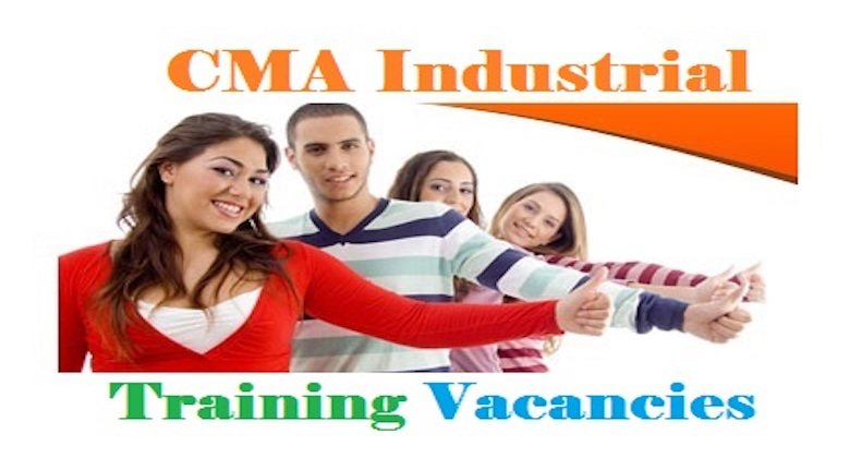 CMA Industrial Training Vacancies