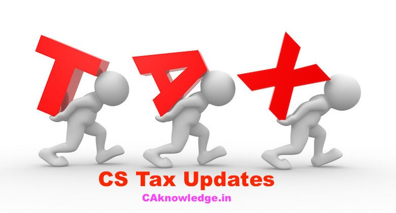 CS Tax Updates