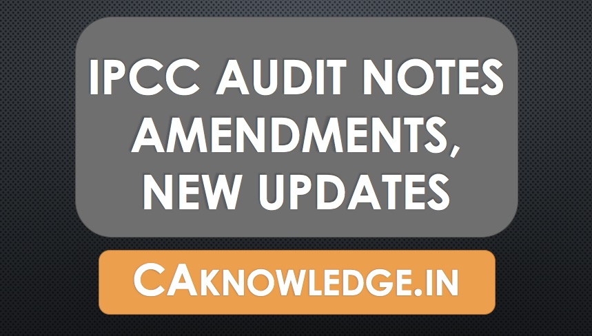 CA IPCC Audit Notes, Amendments, Updates