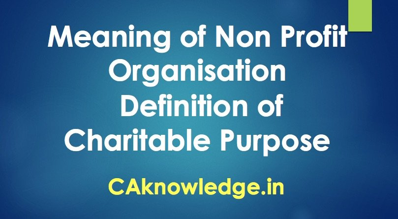 Meaning of NPO (Non Profit Organisation)